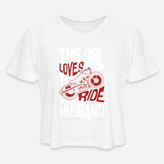 Husband T-Shirts - This Girl Loves To Ride With Her Husband T Shirt - Women's Cropped T-Shirt white