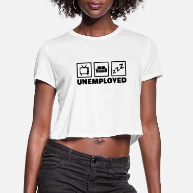 Unemployed Unemployed - Women's Cropped T-Shirt