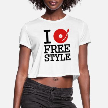 Vinyl I dj / play / listen to freestyle - Women's Cropped T-Shirt
