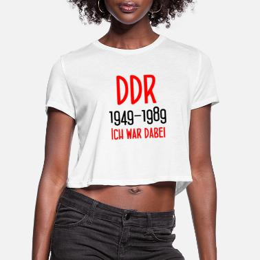 East Berlin DDR 1949-1989 Ich war dabei - GDR - East Berlin - Women's Cropped T-Shirt