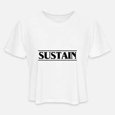 Sustained sustain black - Women's Cropped T-Shirt