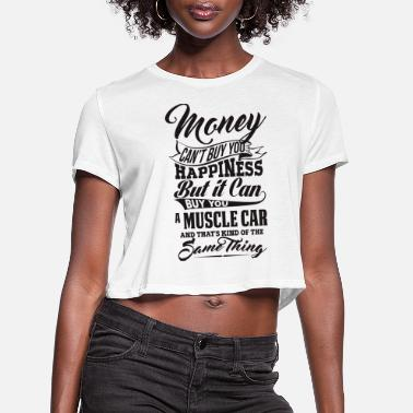 Muscle MONEY AND MUSCLE CAR B - Women's Cropped T-Shirt