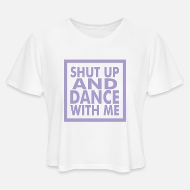 Dance With Me Dance with me - Women's Cropped T-Shirt