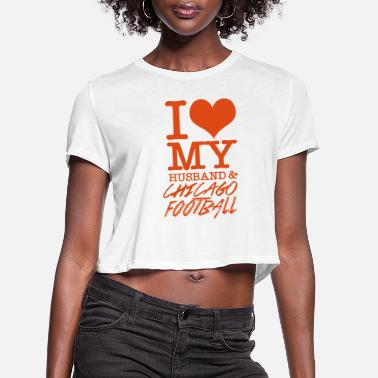 Bulls Chicago Jordan Michael Chicago - I Love My Husband & Chicago Football - Women's Cropped T-Shirt