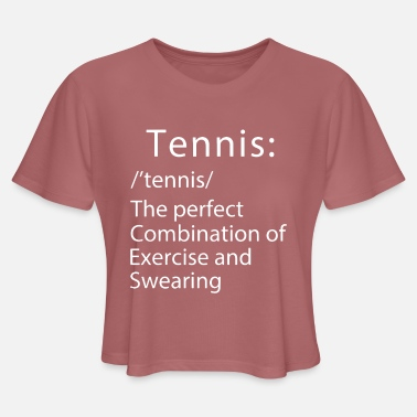 Tennis the prefect combination of exercise and swe - Women's Cropped T-Shirt