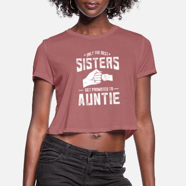 Pregnancy Auntie promoted from sister 2018 baby announcement - Women's Cropped T-Shirt