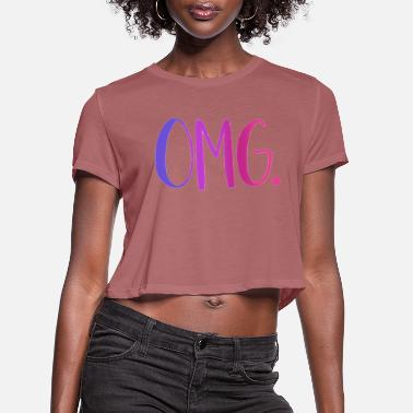 Omg OMG - Women's Cropped T-Shirt