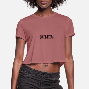 Online online - Women's Cropped T-Shirt