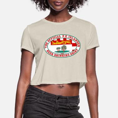 Island OFFICIAL PRINCE EDWARD ISLANDER BEER DRINKING - Women's Cropped T-Shirt