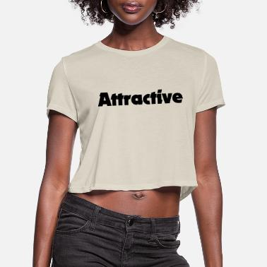 Attractive attractive - Women's Cropped T-Shirt