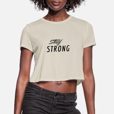 STAY STRONG - Women's Cropped T-Shirt