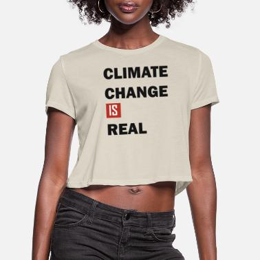 Ecocontest climate change is real ecofriendly ecocontest - Women's Cropped T-Shirt