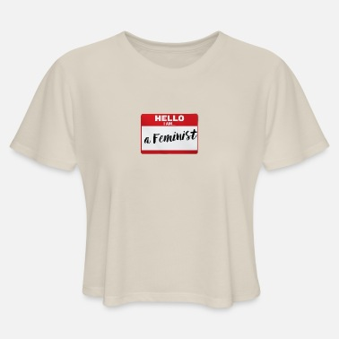 Humaniteez Name Tag - a Feminist - Women's Cropped T-Shirt