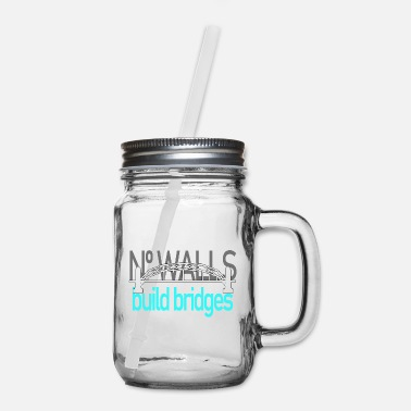 Build Bridge No Walls gift idea - Mason Jar