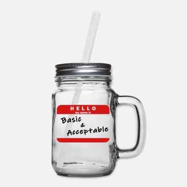 Basic & Acceptable - Mason Jar
