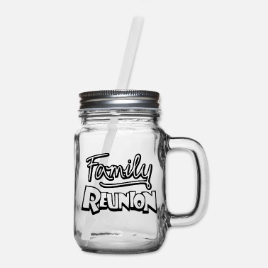 Family Reunion Funny Family Reunion Tshirt: - Mason Jar