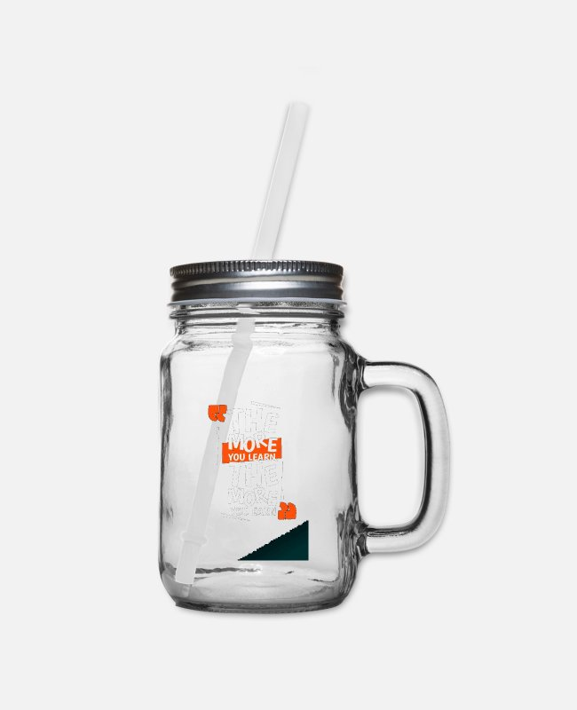 Travel Mugs & Cups - More You Learn, More You Earn - Mason Jar clear