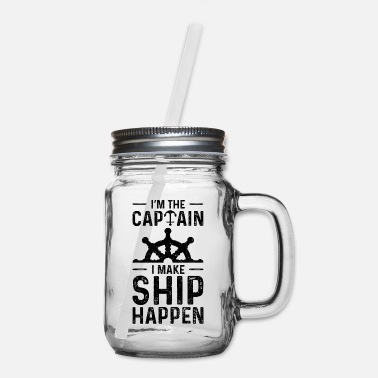 I Love California I'm The Captain I Make Ship Happen - Boatingsailbo - Mason Jar