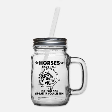 Horses Can Speak If You Listen Horse Riding Can Speak If You Listen Horse Riding Mug - Mason Jar