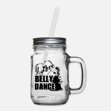 Belly I Love Belly Dance Mug - Mason Jar