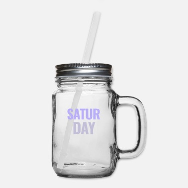 Week Saturday Days of the Week T-Shirt - Mason Jar