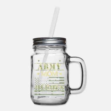 Proud Army Mom I Raised My Heroes Camouflage Graph - Mason Jar