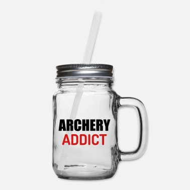Fashion Joke Quote Archery Addict - Mason Jar