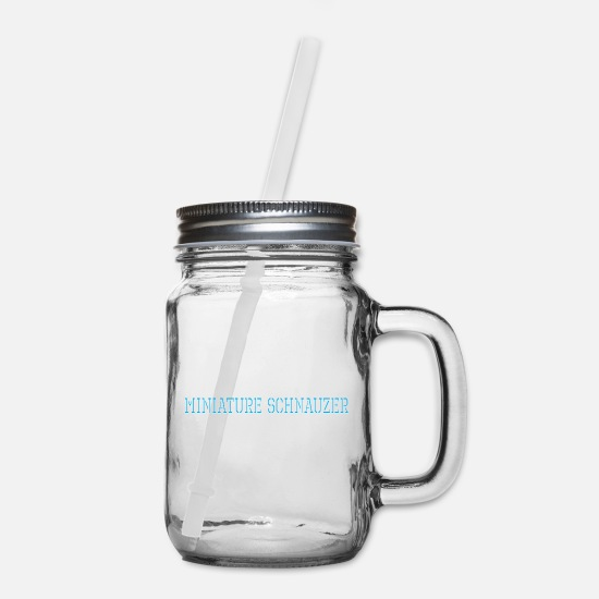 Schnauzer Mugs & Drinkware - I Have Miniature Schnauzer Whats Your Superpower - Mason Jar clear