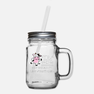 Moo It's A Moo Thing You Wouldn't Understand Cow Shirt - Mason Jar
