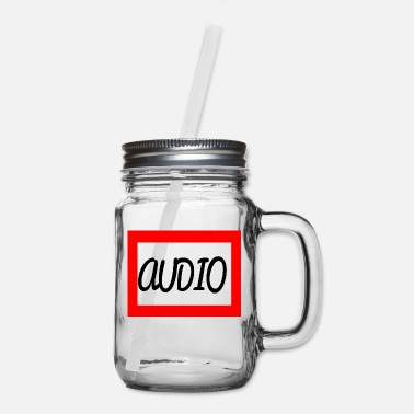 Audio AUDIO - Mason Jar