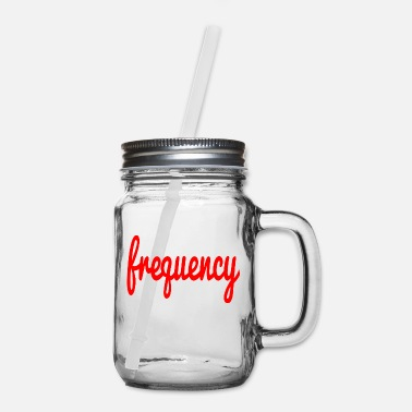 Frequency frequency - Mason Jar