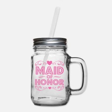 Maid Of Honor Maid of Honor - Mason Jar