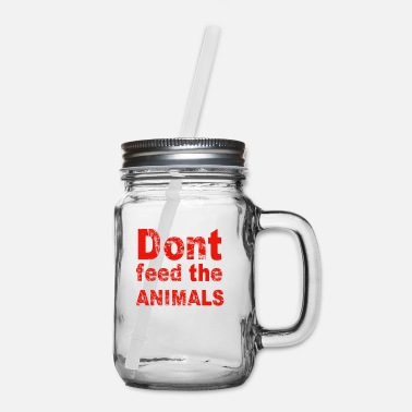 Swag dont feed the animals - Mason Jar