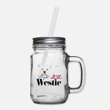 White Life is better with a Westie - Mason Jar