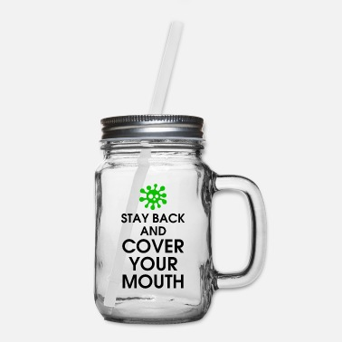 Senior Stay Back And Cover Your Mouth - Mason Jar