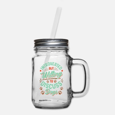 All I Need Is My Book And My Dog Introverted But Willing To Discuss Dogs Cute Puppy - Mason Jar
