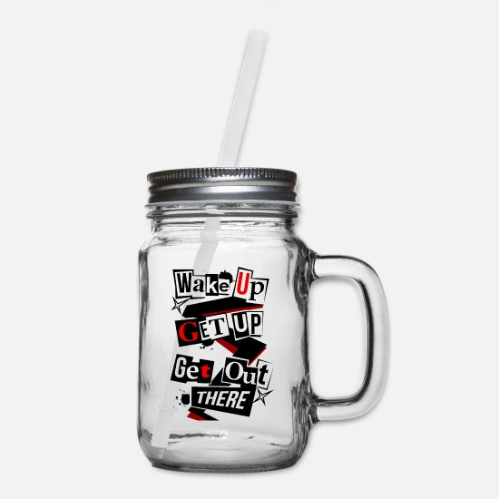 Persona Mugs & Drinkware - Wake Up, Get Up, Get Out There - Mason Jar clear