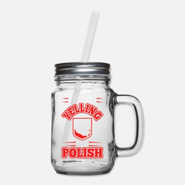Polish Im Not Yelling Im Polish - Mason Jar