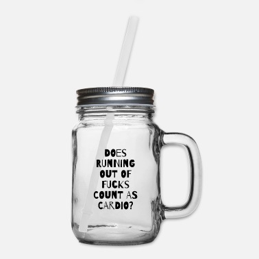 Fitness Does Running Out Of Fucks Count As Cardio (1) - Mason Jar