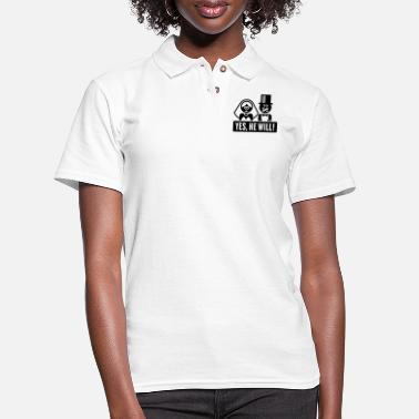 Wedding Vows Yes, He Will! (Bride, Wedding Vow Marriage, Happy) - Women's Pique Polo Shirt