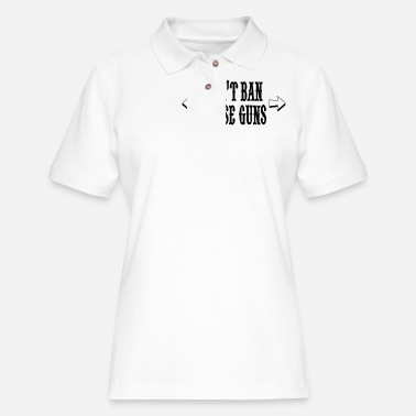 Ban Cant ban these guns - Women's Pique Polo Shirt