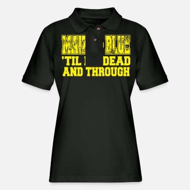 Maize Maize - maize and blue 'til i'm dead and through - Women's Pique Polo Shirt
