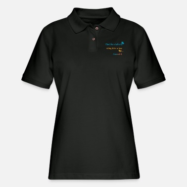 Float Like A Butterfly Sting Like A Bee Float like a butterfly sting like a bee design - Women's Pique Polo Shirt