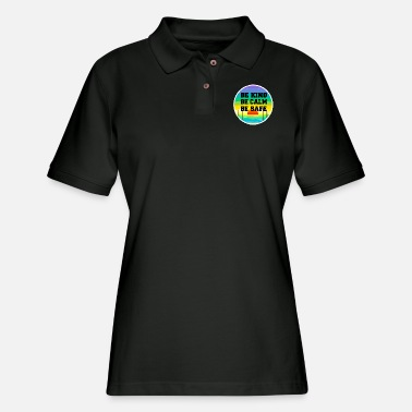 Calm Be Kind Be Calm Be Safe - Women's Pique Polo Shirt