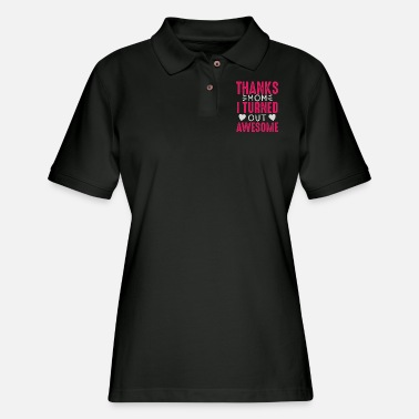 Grandmother THANKS MOM I TURNED OUT AWESOME - Women's Pique Polo Shirt