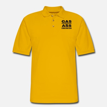 Ass Gas Gas Or Ass - Men's Pique Polo Shirt