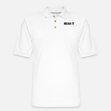 Meaning MEAN IT - Men's Pique Polo Shirt
