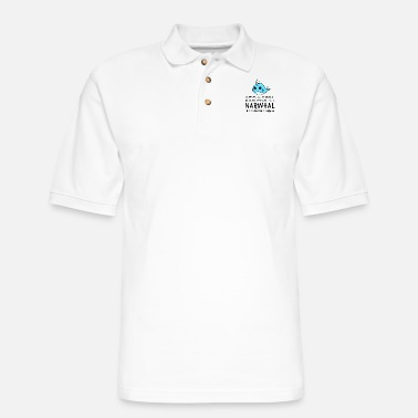 Yourself Always Be Yourself Unless You Can Be A Narwhal Shi - Men's Pique Polo Shirt