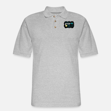 Great Day Great day to be greate - Men's Pique Polo Shirt