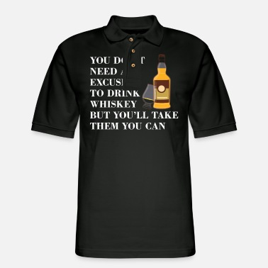 Whiskey No Excuse Need To Drink Whiskey I Drinker Gift - Men's Pique Polo Shirt